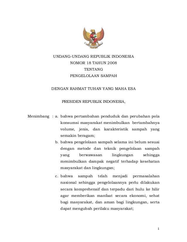 1UNDANG-UNDANG REPUBLIK INDONESIANOMOR 18 TAHUN 2008TENTANGPENGELOLAAN SAMPAHDENGAN RAHMAT TUHAN YANG MAHA ESAPRESIDEN REP...