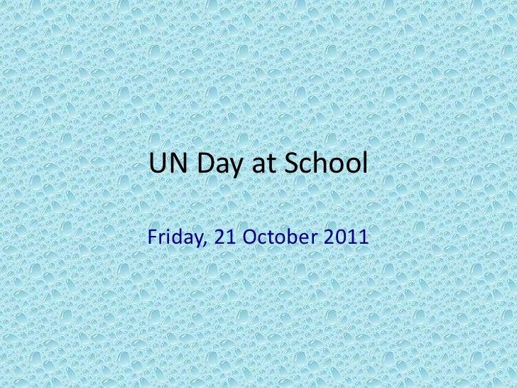 UN Day at SchoolFriday, 21 October 2011