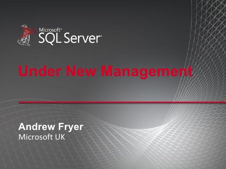Under New Management Andrew Fryer Microsoft UK