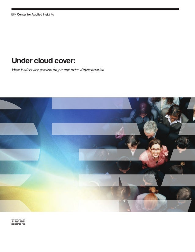 Under cloud cover   how leaders are accelerating competitive differentiation