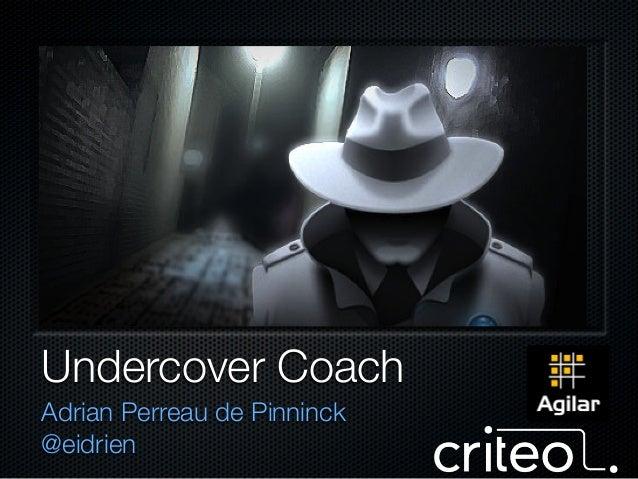 Undercover Coach Adrian Perreau de Pinninck @eidrien
