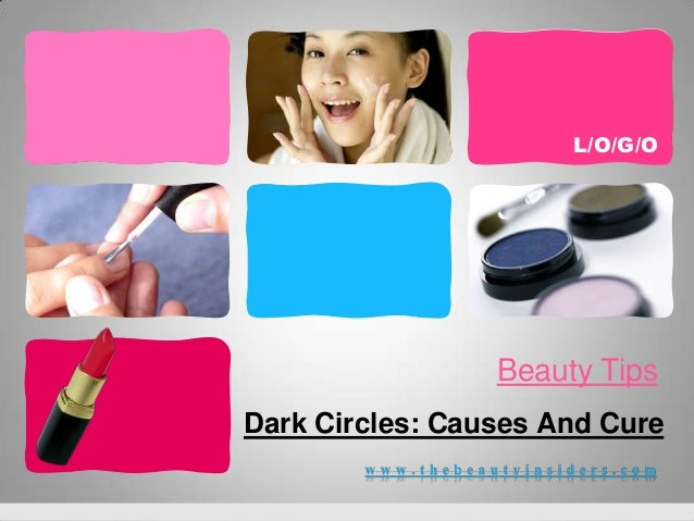 L/O/G/O                 Beauty TipsDark Circles: Causes And Cure