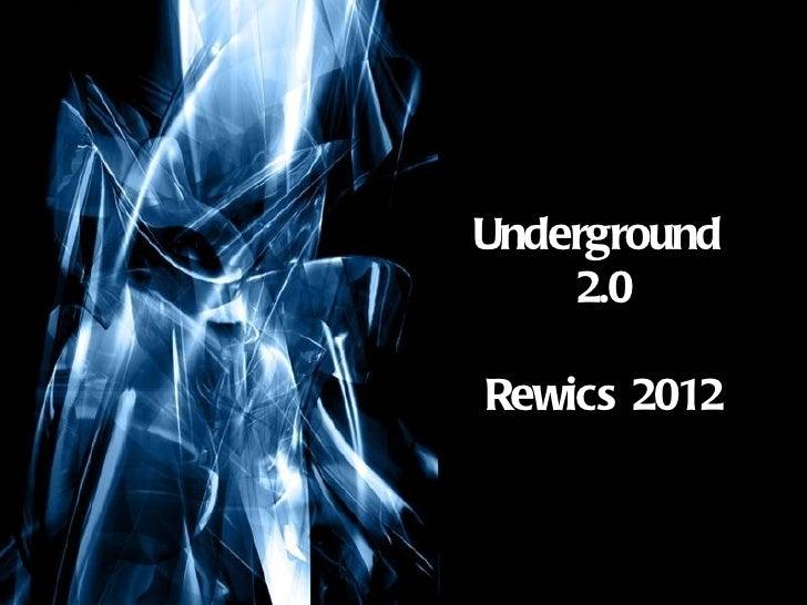 Underground                     2.0                  Rewics 2012Free Powerpoint Templates                            Page 1