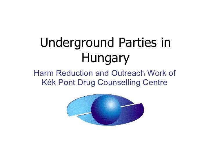 Underground parties in Hungary