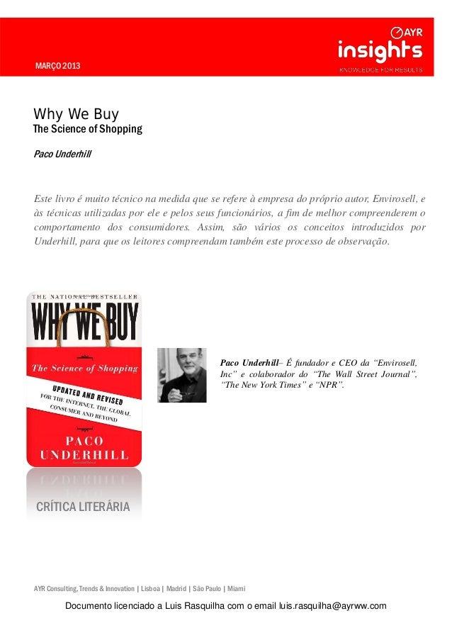 MARÇO 2013 Why We Buy The Science of Shopping Paco Underhill Este livro é muito técnico na medida que se refere à empresa ...