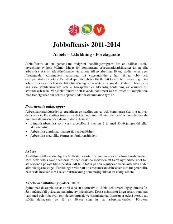 Jobboffensiv 2011-2014                     Arbete – Utbildning - FöretagandeJobboffensiv är ett gemensamt rödgrönt handlin...