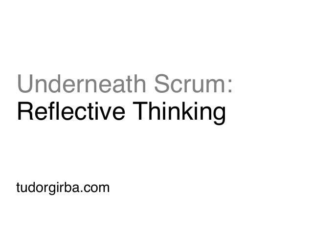 Underneath Scrum: Reflective Thinking tudorgirba.com