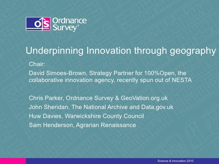 Underpinning Innovation through geography Chair:  David Simoes-Brown, Strategy Partner for 100%Open, the collaborative inn...