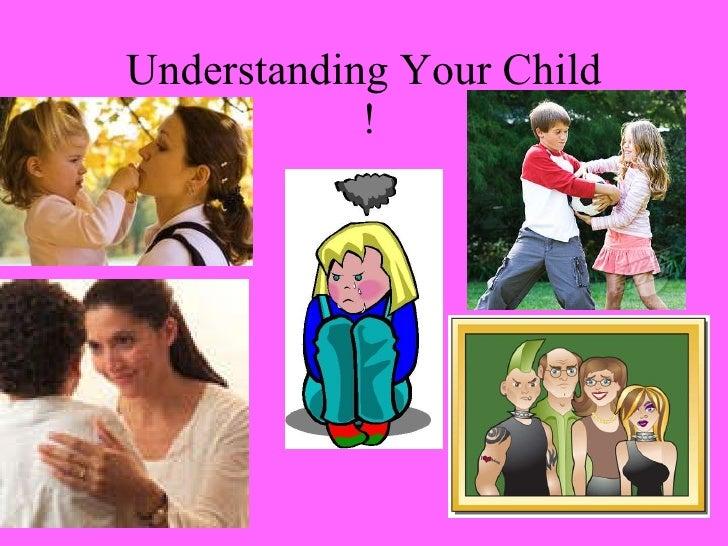 Understanding Your Child  !