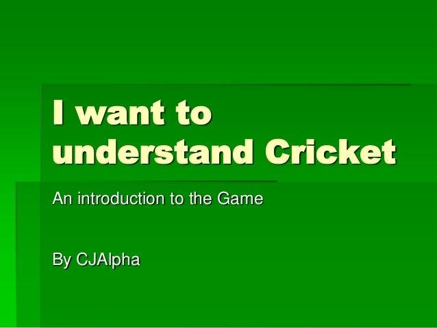 Understand cricket