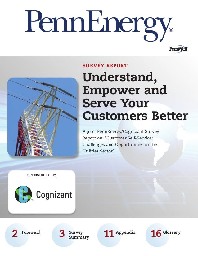 """SURVEY REPORT  Understand, Empower and Serve Your Customers Better A joint PennEnergy/Cognizant Survey Report on: """"Custome..."""