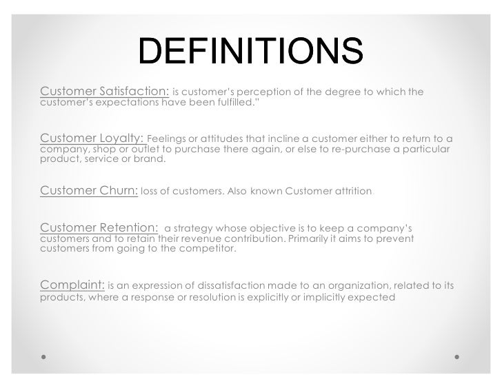 customer satisfaction retention Abstract-the purpose of this study is to examine the importance of future customer's relationship using customer satisfaction, and customer retention on customer loyalty in telecom industry of pakistan questionnaires were distributed through electronic mail and self administered for data collection and linear regression.