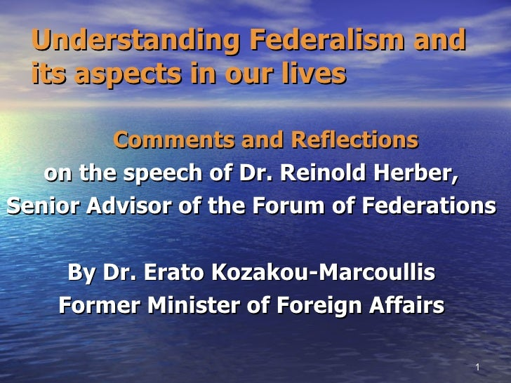 Understanding Federalism and its aspects in our lives <ul><li>Comments and Reflections   </li></ul><ul><li>on the speech o...