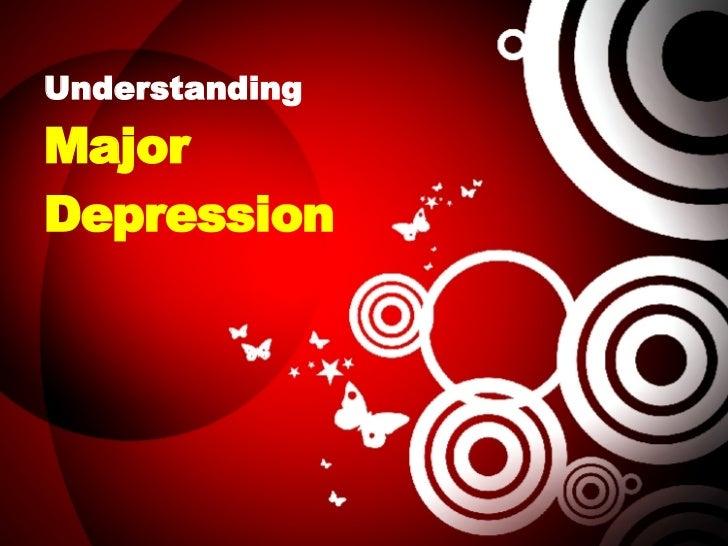 Understanding Major Depression