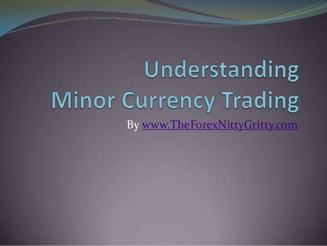 Understanding Minor Currency Trading
