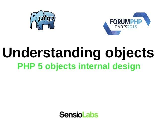 Understanding objects PHP 5 objects internal design