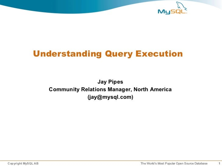 Understanding Query Execution                                     Jay Pipes                     Community Relations Manage...
