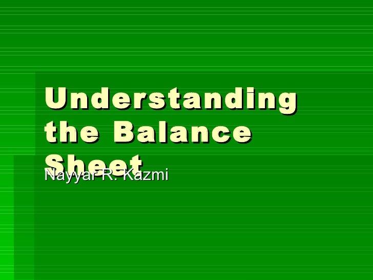 Understanding the Balance Sheet Nayyar R. Kazmi