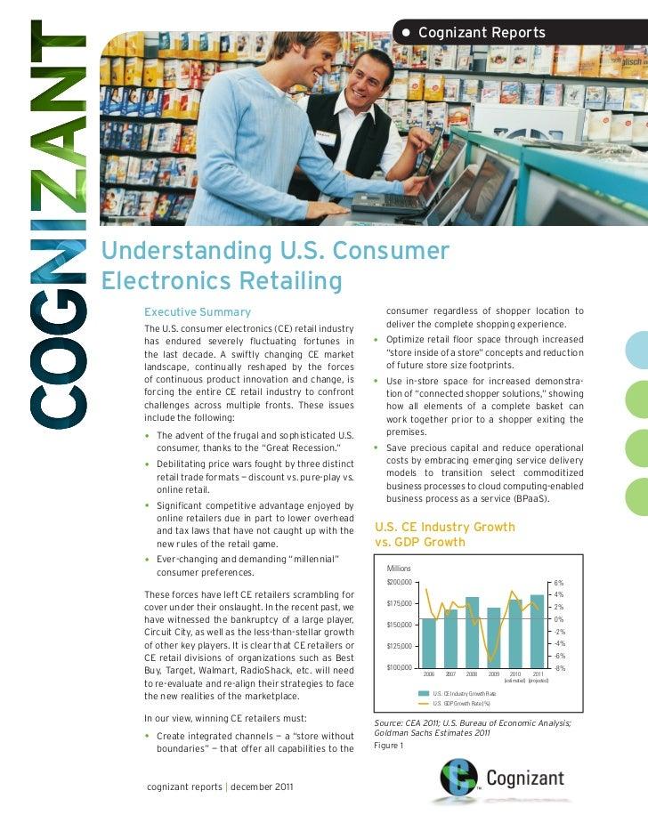 • Cognizant ReportsUnderstanding U.S. ConsumerElectronics Retailing   Executive Summary                                   ...