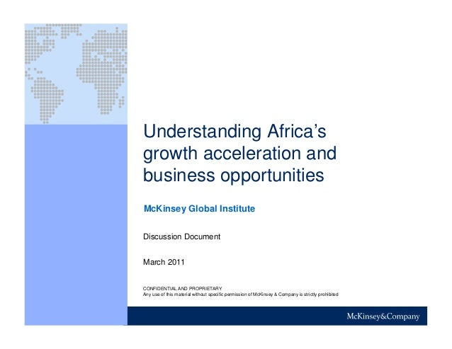 Understanding Africa's growth acceleration and business opportunities March 2011 CONFIDENTIAL AND PROPRIETARY Any use of t...