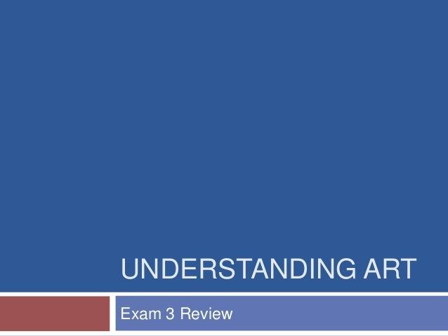 UNDERSTANDING ARTExam 3 Review