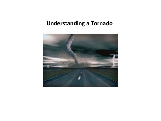 Understanding  a  Tornado