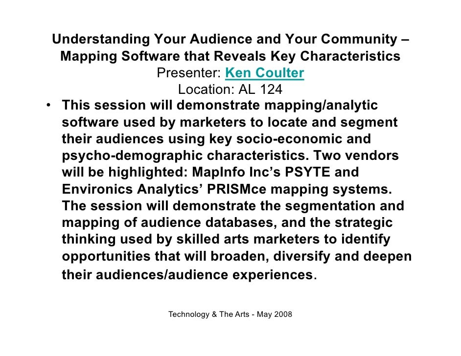 Understanding Your Audience and Your Community –   Mapping Software that Reveals Key Characteristics                  Pres...