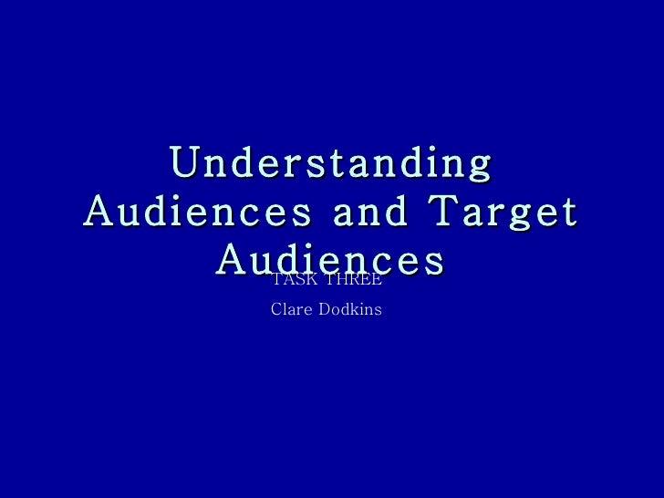 Understanding audiences and target audiences