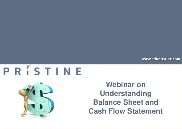 Webinar onUnderstandingBalance Sheet andCash Flow Statement