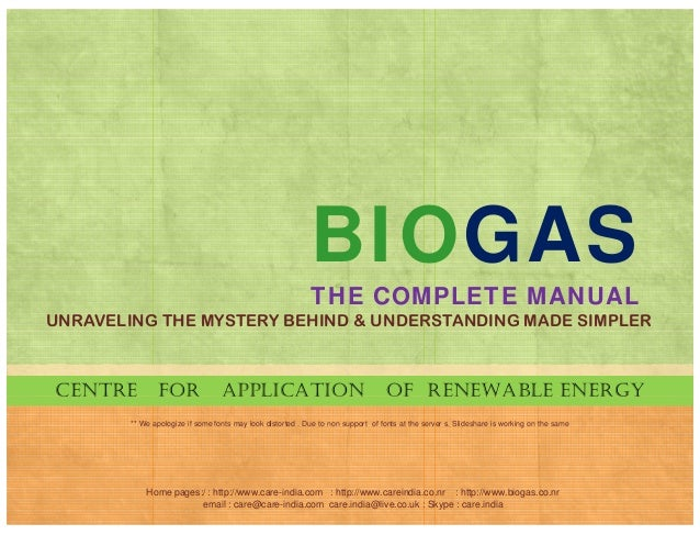 BIOGAS THE COMPLETE MANUAL UNRAVELING THE MYSTERY BEHIND & UNDERSTANDING MADE SIMPLER CENTRE FOR APPLICATION OF RENEWABLE ...