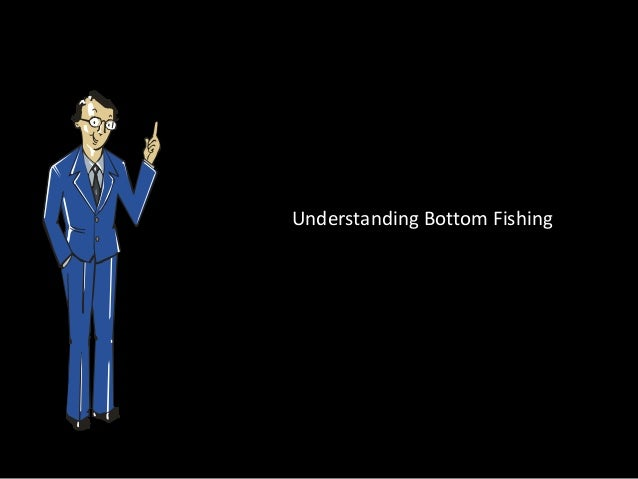 Understanding Bottom Fishing