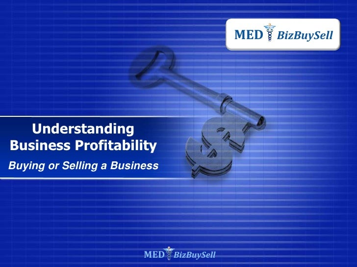 MED BizBuySell<br />Understanding Business Profitability<br />Buying or Selling a Business<br />