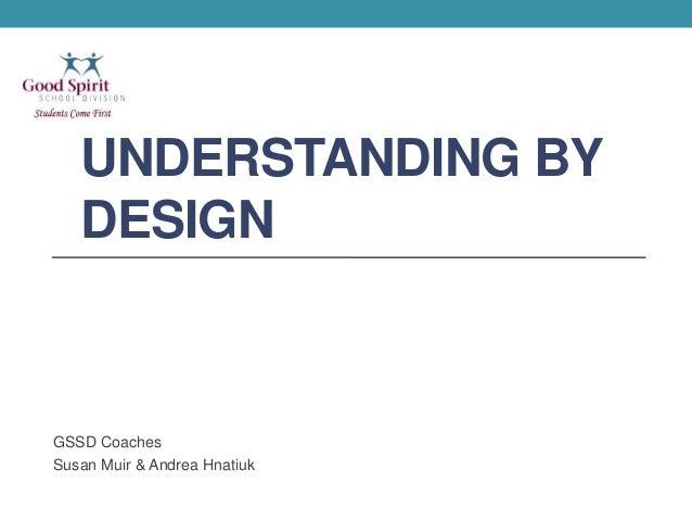 UNDERSTANDING BYDESIGNGSSD CoachesSusan Muir & Andrea Hnatiuk