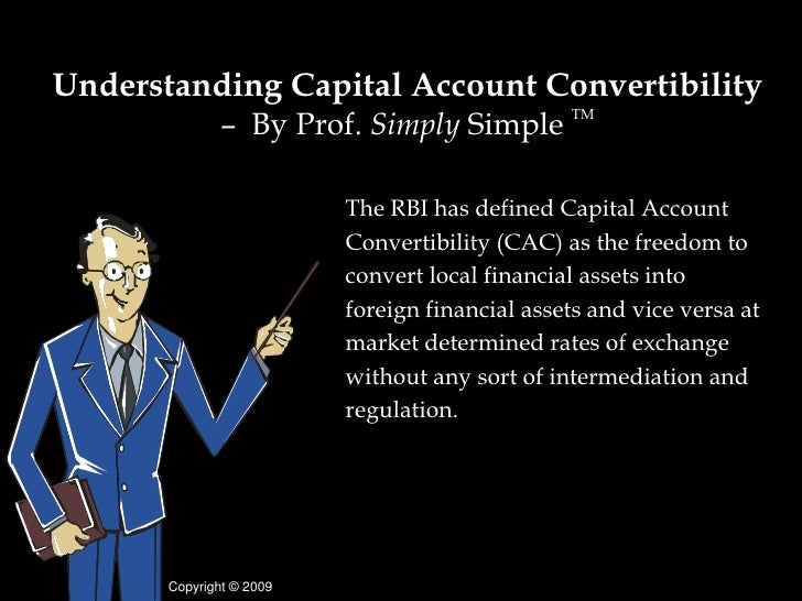 Understanding Capital Account Convertibility                                                TM               – By Prof. Si...