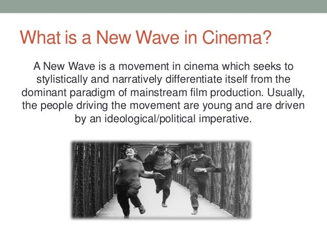 comparison french new wave italian neorealism French new wave and home new wave international american new wave a history of american new wave: new hollywood (by comparison attendances in.