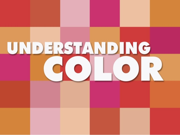 Using Color in Design             	Colors are the native language          of the subconscious.       –Carl Jung, Psychiat...