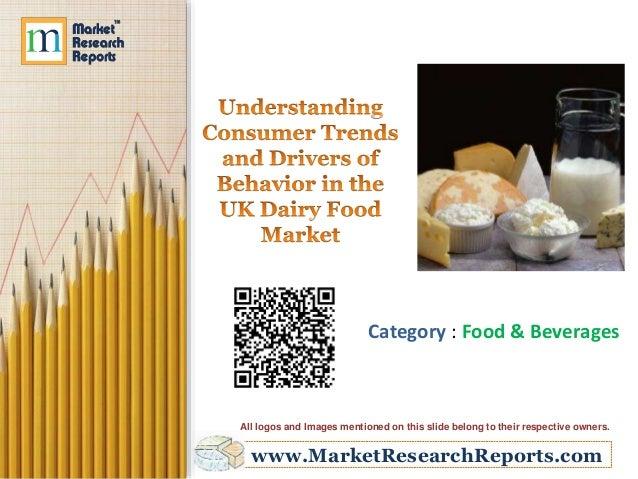 Understanding Consumer Trends and Drivers of Behavior in the UK Dairy Food Market
