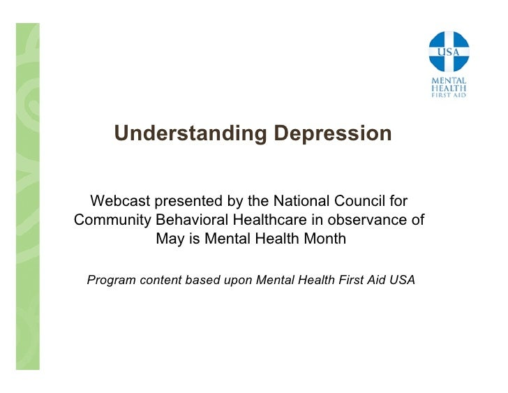 Understanding Depression     Webcast presented by the National Council for Community Behavioral Healthcare in observance o...