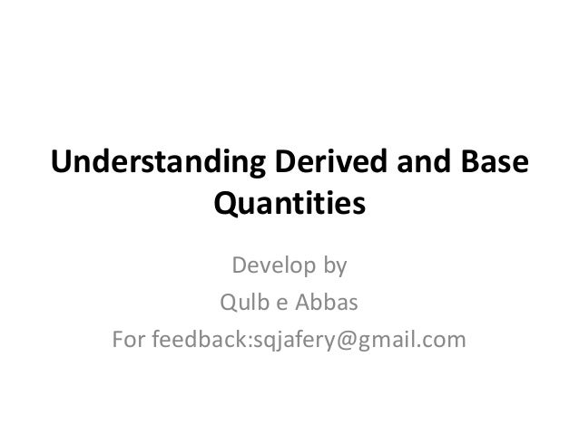 Understanding derived and base quantities