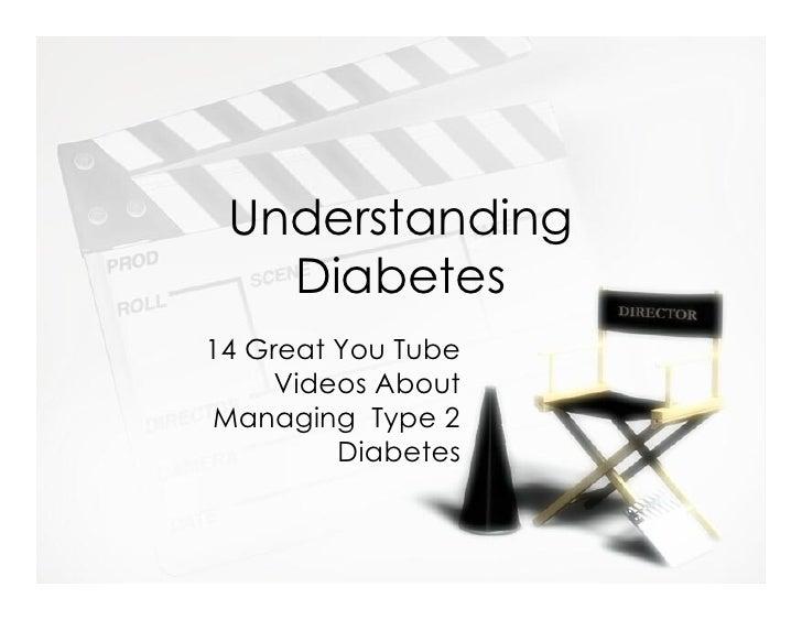 Understanding   Diabetes14 Great You Tube     Videos AboutManaging Type 2         Diabetes