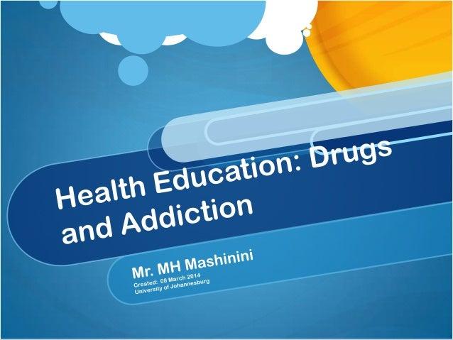 Understanding drugs and addiction By Mzwandile Mashinini