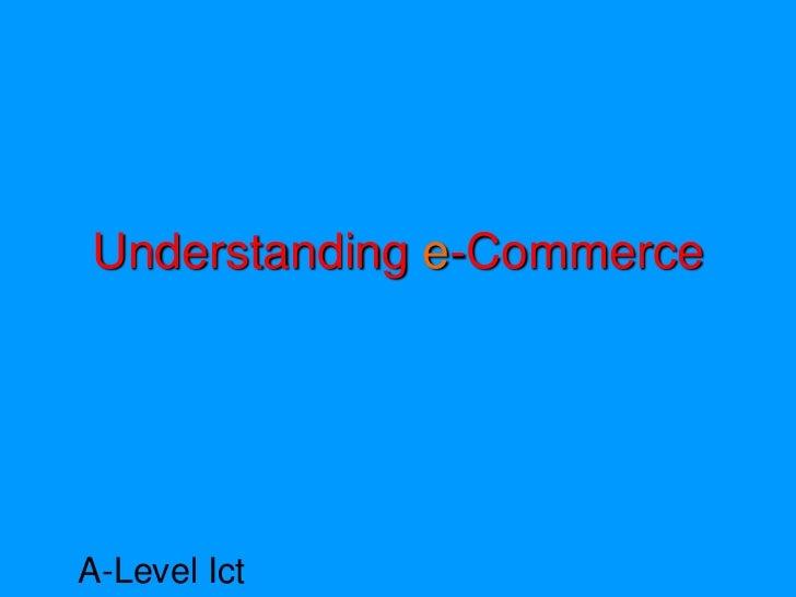 Understanding e-CommerceA-Level Ict