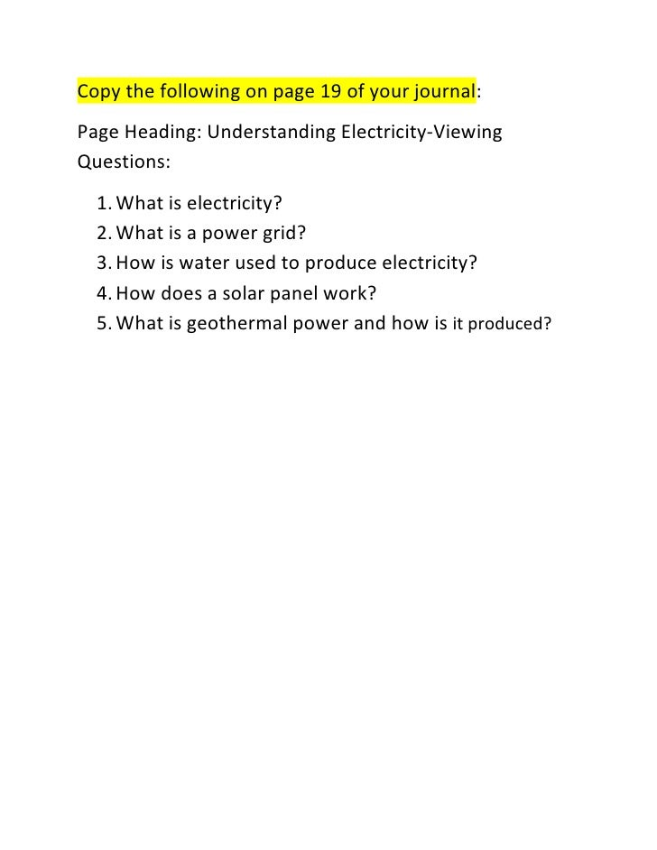 Copy the following on page 19 of your journal:<br />Page Heading: Understanding Electricity-Viewing Questions:<br /><ul><l...