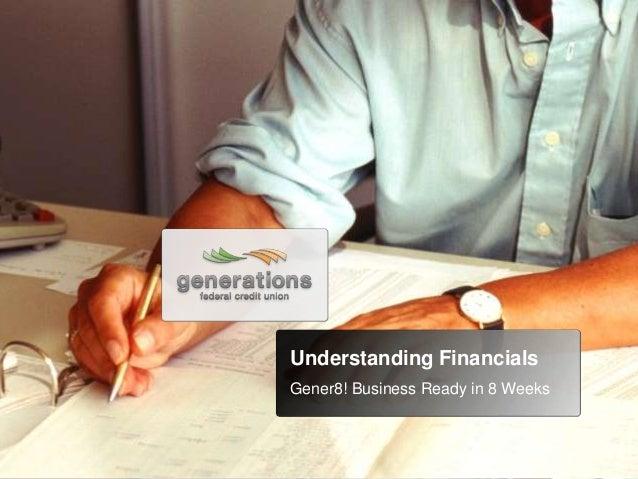 Understanding Financials Gener8! Business Ready in 8 Weeks
