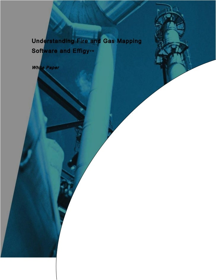 Understanding Fire and Gas MappingSoftware and Effigy ™White Paper                                 Kenexis