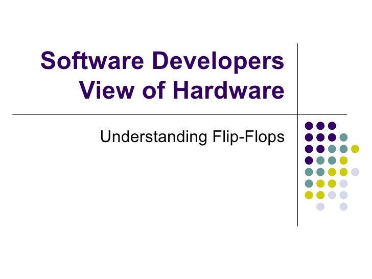 Software Developers View of Hardware Understanding Flip-Flops