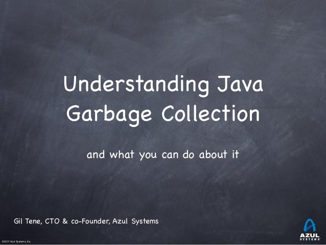 Understanding Java Garbage Collection - And What You Can Do About It
