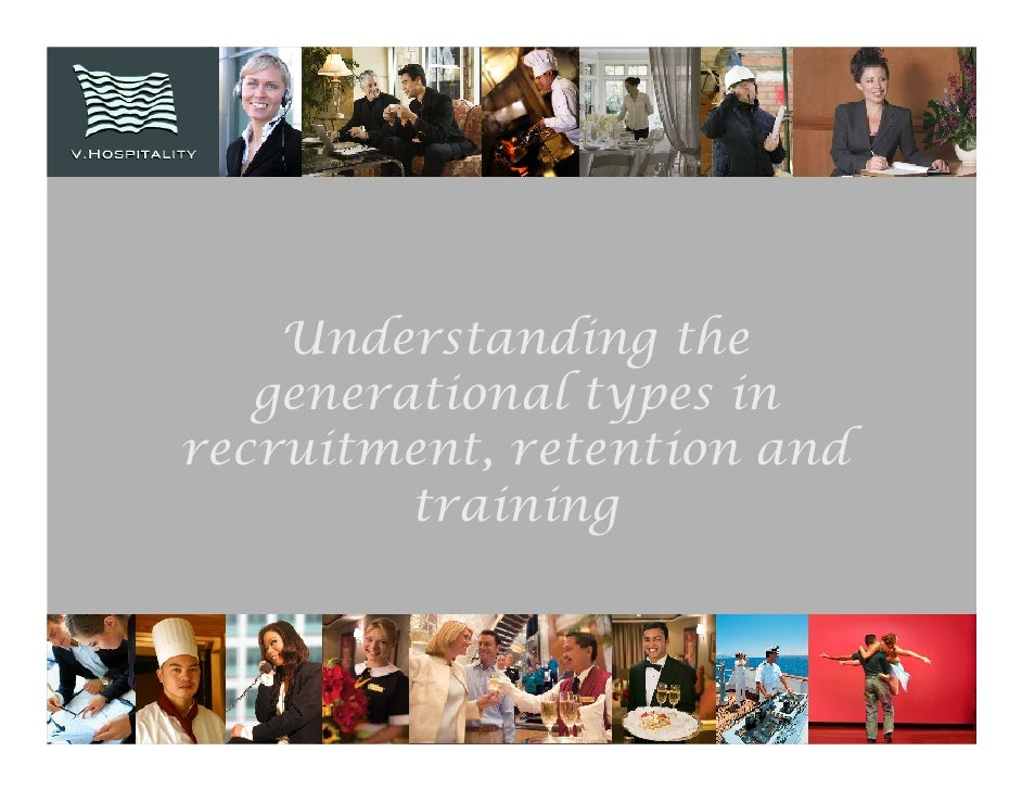 Understanding the    generational types in recruitment, retention and          training