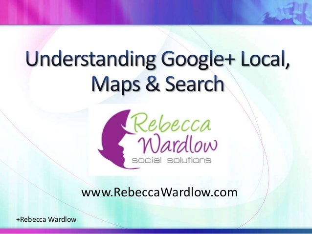 Understanding Google+ Local, Maps & Search