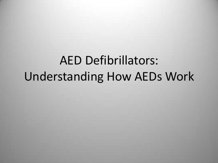 AED Defibrillators: Understanding How AEDs Work<br />